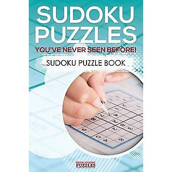 Sudoku Puzzles Youve Never Seen Before Sudoku Puzzle Book by Brain Jogging Puzzles
