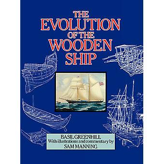 The Evolution of the Wooden Ship by Greenhill & Basil