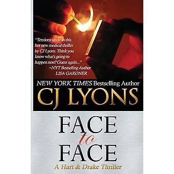 Face to Face A Hart and Drake Thriller by Lyons & CJ