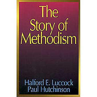 The Story of Methodism by Luccock & Halford E.