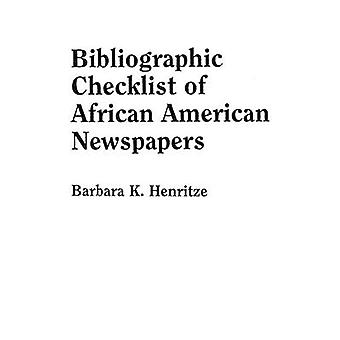 Bibliographic Checklist of African American Newspapers by Henritze & Barbara K.