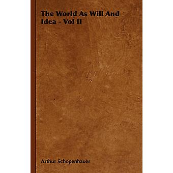 The World as Will and Idea  Vol II by Schopenhauer & Arthur
