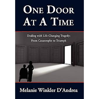 One Door at a Time by DAndrea & Melanie Winkler