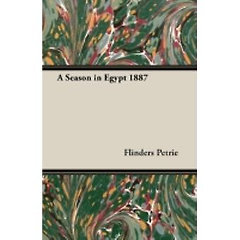 A Season in Egypt 1887 by Petrie & Flinders