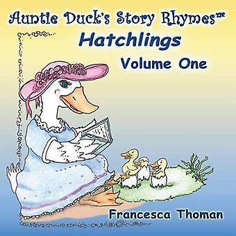 Auntie Ducks Story Rhymes Hatchlings  Volume One by Thoman & Francesca