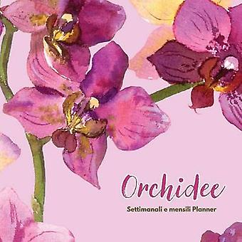 Orchidee Settimanali e mensili Planner by Us & Journals R