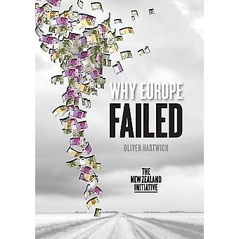 Why Europe Failed by Hartwich & Oliver