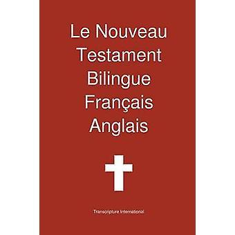 Le Nouveau Testament Bilingue Francais  Anglais by Transcripture International
