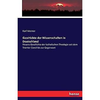 Geschichte der Wissenschaften in Deutschland by Werner & Karl