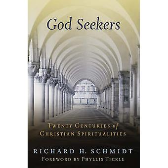God Seekers Twenty Centuries of Christian Spiritualities by Schmidt & Richard H