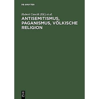 Antisemitismus Paganismus Vlkische Religion by Cancik & Hubert