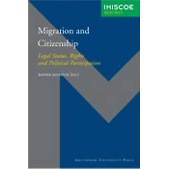 Migration and Citizenship Legal Status Rights and Political Participation by Baubock & Rainer