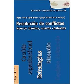 Resolucin de Conflictos. Nuevos Diseos Nuevos Contextos by Fried Schnitman & Dora