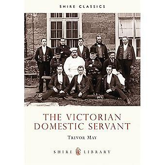 The Victorian Domestic Servant (Shire Album)
