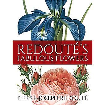 Redoute's Fabulous Flowers by Pierre-Joseph Redoute - 9780486827780 B