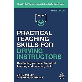 Practical Teaching Skills for Driving Instructors - Developing Your Cl