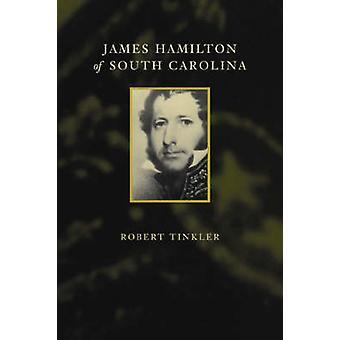 James Hamilton van South Carolina door Robert Tinkler - 9780807129364 Bo