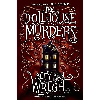 The Dollhouse Murders (35th Anniversary Edition) by Betty Ren Wright