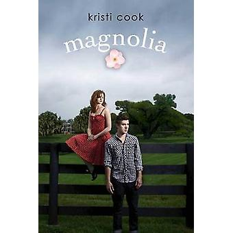 Magnolia by Kristi Cook - 9781442485358 Book