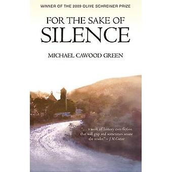 For the Sake of Silence by Michael Cawood Green - 9780704371989 Book