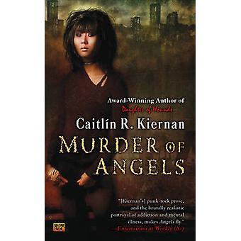 Murder of Angels by Kathleen Tierney - Caitlin R Kiernan - 9780451461