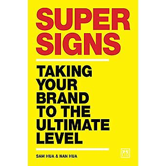 Super Signs - Taking your brand to the ultimate level by Sam Hua - 978