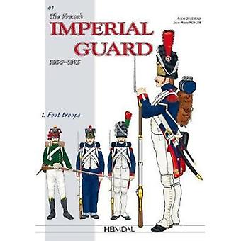 The French Imperial Guard Volume 1 by Jouineau & AndreMongin & JeanMarie