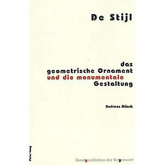 de Stijl - Das Geometrische Ornament Und Die Monumentale Gestaltung by