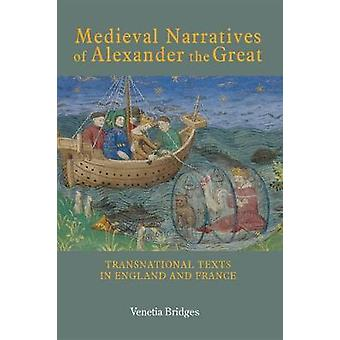 Medieval Narratives of Alexander the Great - Transnational Texts in E