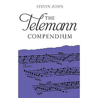 The Telemann Compendium by Steven Zohn - 9781783274468 Book