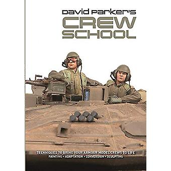David Parker's Crew School - Techniques to Bring Your Armour Model Cre