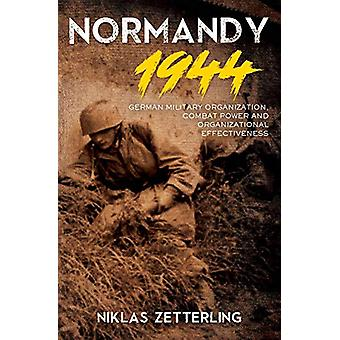 Normandy 1944 - German Military Organization - Combat Power and Organi