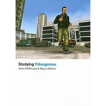 Studying Videogames by Julian McDougall - Wayne O'Brien - 97819036638