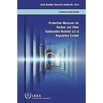 Mesures préventives pour les matières nucléaires et autres matières radioactives