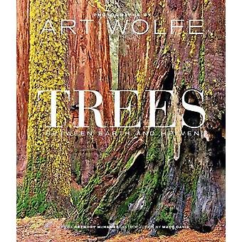 Trees - Between Earth and Heaven by Art Wolfe - 9781683839262 Book