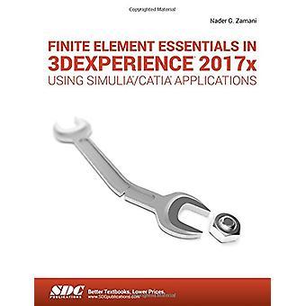 Finite Element Essentials in 3DEXPERIENCE 2017x Using SIMULIA/CATIA A