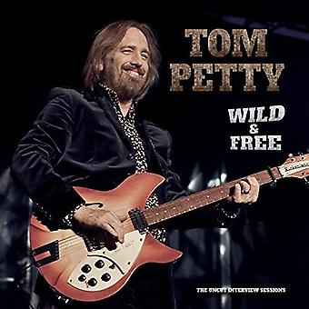 Tom Petty - Wild & Free: Uncut Interview Sessions [CD] USA import