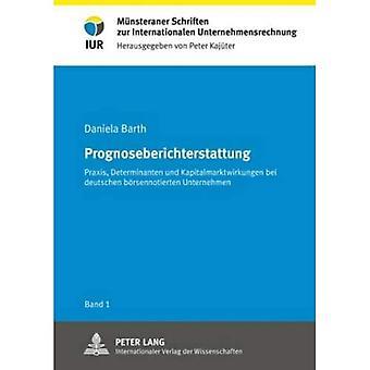 Prognoseberichterstattung: Praxis, Determinanten Und Kapitalmarktwirkungen Bei Deutschen Boersennotierten Unternehmen (Muensteraner Schriften Zur Internationalen Unternehmensrechn)