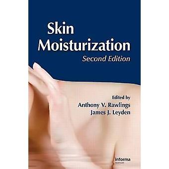 Skin Moisturization by Edited by James J Leyden Edited by Anthony V Rawlings