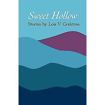 Sweet Hollow - Stories by Lou V. Crabtree - 9780807111338 Book