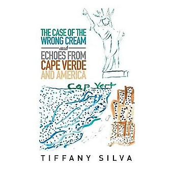 The Case of the Wrong Cream and Echoes from Cape Verde and America by