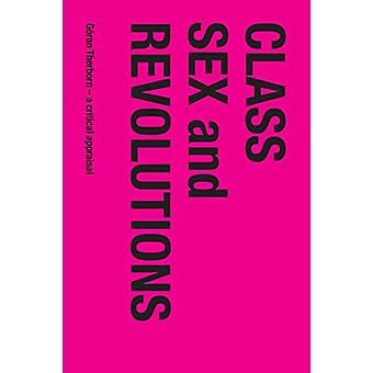 Class - Sex and Revolutions - Goran Therborn - A Critical Appraisal by