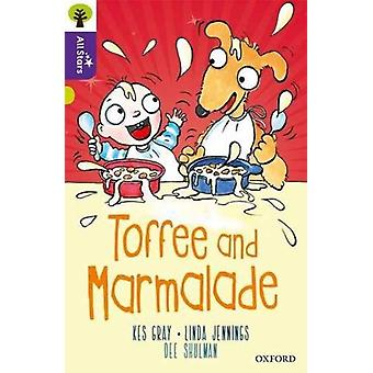 Oxford Reading Tree All Stars Oxford Level 11 Toffee and Marmalade par Kes GrayLinda JenningsDee ShulmanAlison Sage
