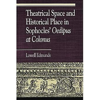 Theatrical Space and Historical Place in Sophocles'  Oedipus at Colonus  (Greek Studies)