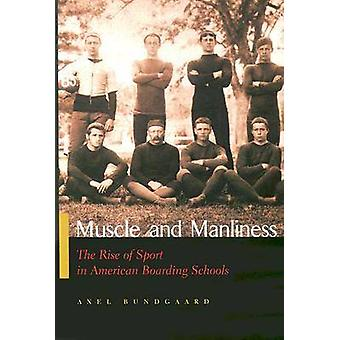 Muscle and Manliness by Axel Bundgaard