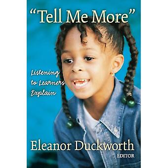 Tell Me More by Other Eleanor Duckworth