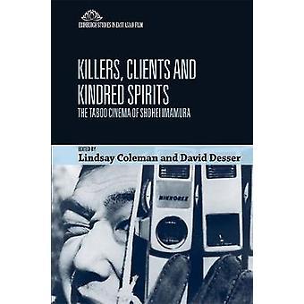 Killers Clients and Kindred Spirits The Taboo Cinema of Shohei Imamura Edinburgh Studies in East Asian Film