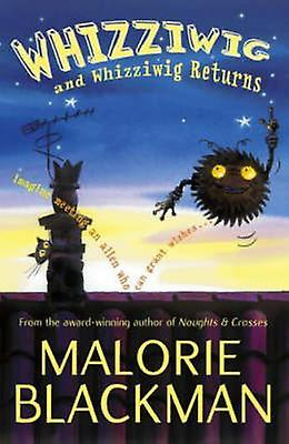Whizziwig and Whizziwig Returns Omnibus by Malorie Blackman
