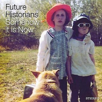 Los historiadores futuros - de alguna manera ahora es importar de Estados Unidos [CD]