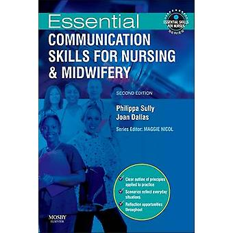 Essential Communication Skills for Nursing and Midwifery by Philippa Sully